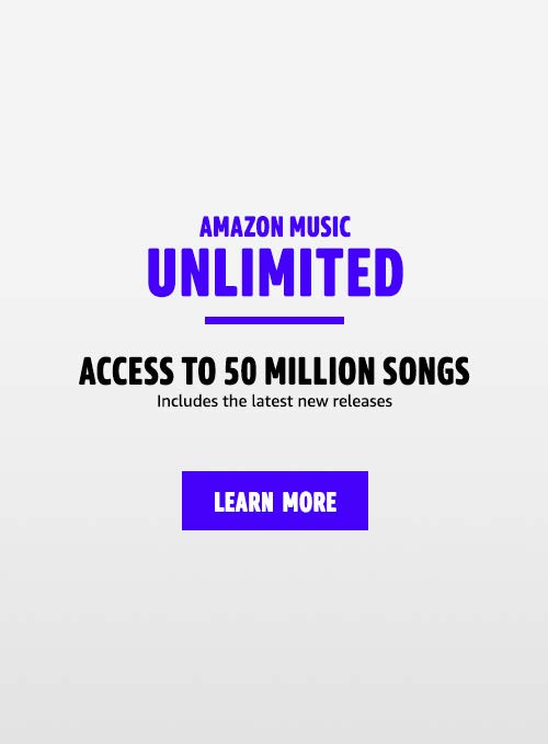 Amazon Music Unlimited, Access to 50 Million Songs, includes the latest new releases, Learn more