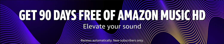 Get 90 days free of Amazon Music HD