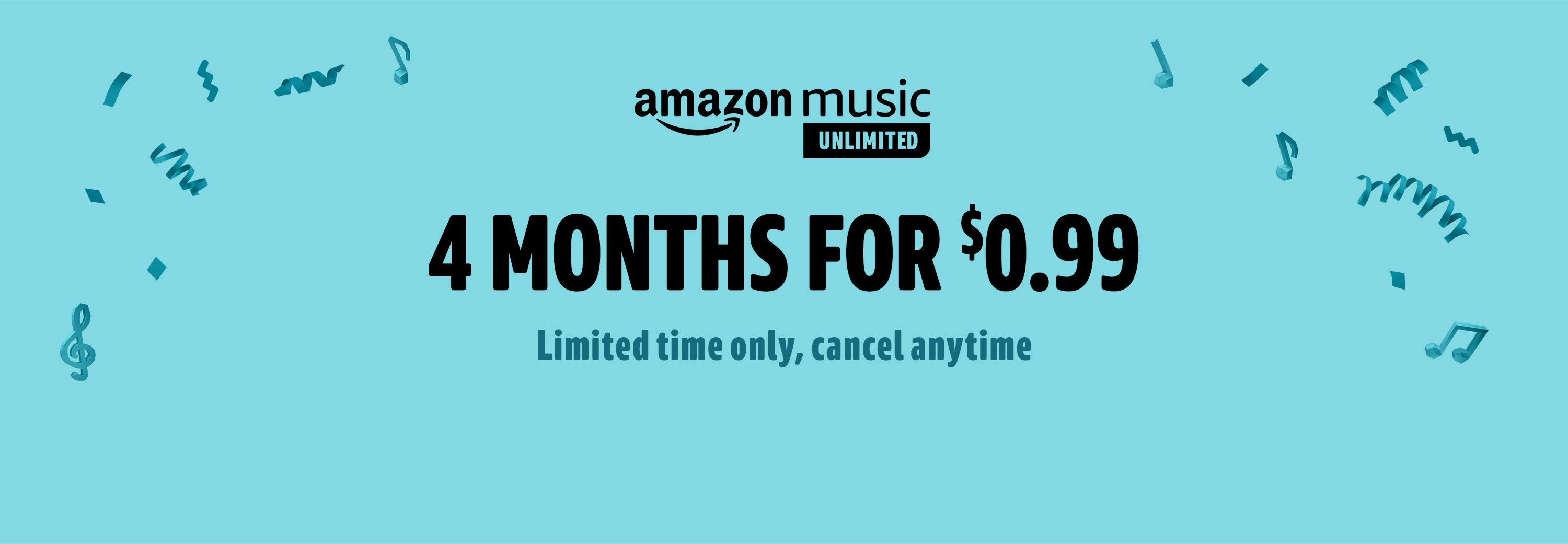 4 months of Amazon Music Unlimited for $0.99
