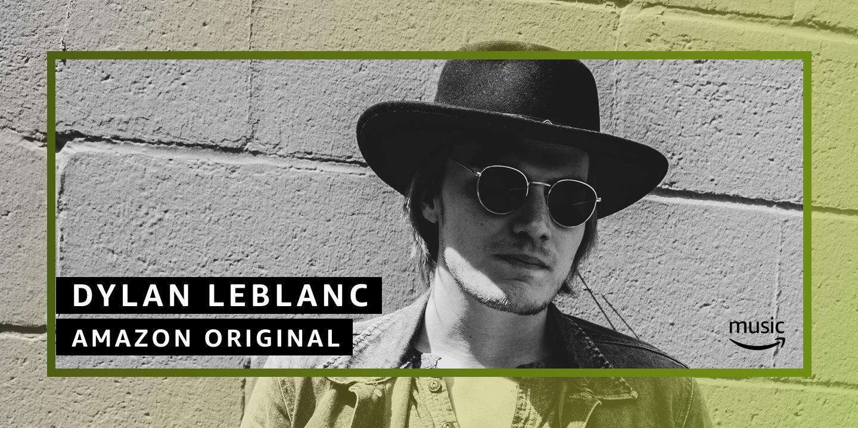 Dylan LeBlanc Amazon Original Song
