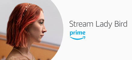 Stream Lady Bird with your Prime membership now on Prime Video