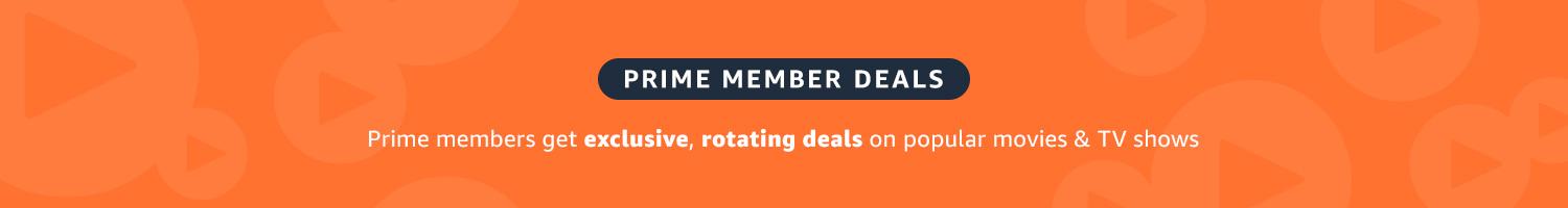 Prime members get exclusive, rotating deals on popular movies and TV shows