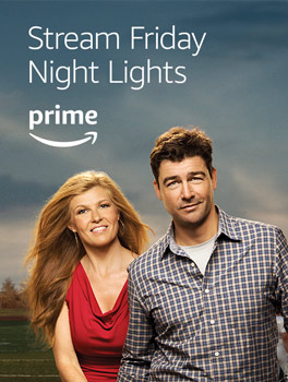 Stream the full series of Friday Night Lights, now available with your Prime membership on Prime Video