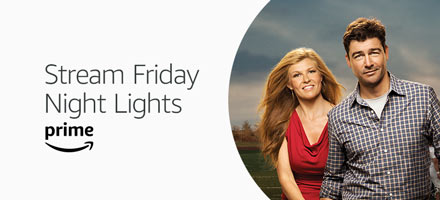 Stream the full series of Friday Night Lights, now availible with your Prime membership on Prime Video
