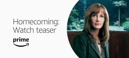 Watch teaser trailer for Prime Original Homecoming