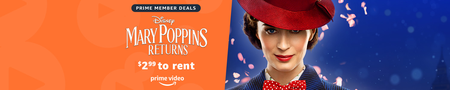 Rent Mary Poppins Returns for $2.99 on Prime Video