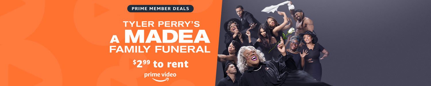 $2.99 to rent Tyler Perry's A Madea Family Funeral on Prime Video