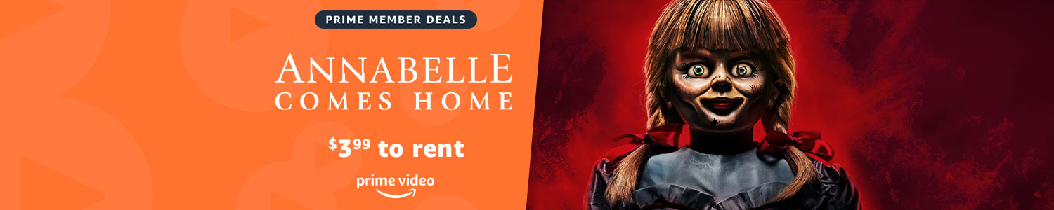 $3.99 to rent Annabelle Comes Home on Prime Video