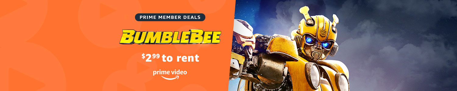 Rent Bumblebee for $2.99 on Prime Video