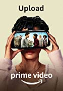 Upload. Prime Video.