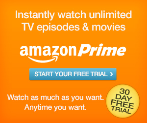 Watch Unlimited Movies and TV FREE for 30 days with Amazon Prime