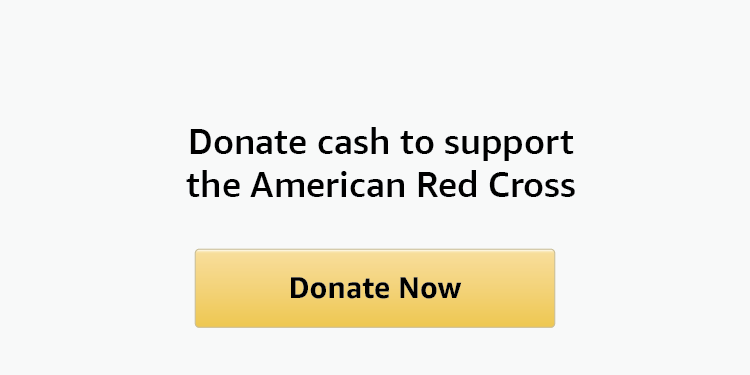 Donate cash to support the American Red Cross. Donate now.
