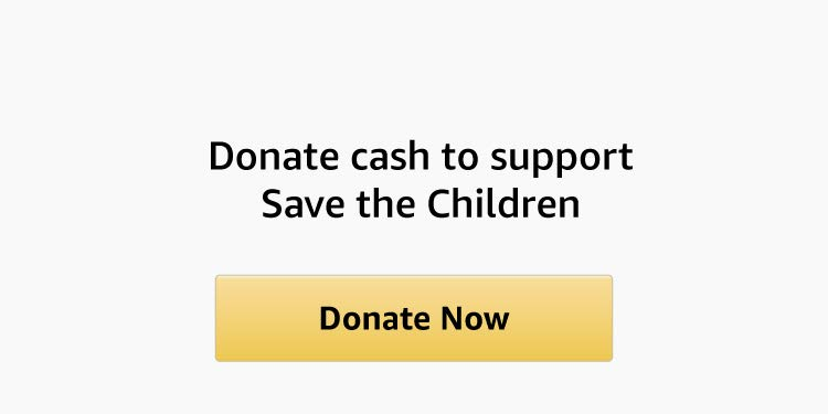 Donate cash to support Save the Children. Donate now.