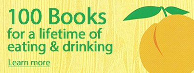 Amazon Book Review: 100 Books for a Lifetime of Eating & Drinking