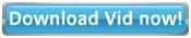 Download Vid Now