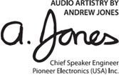 Audio Artistry By Andrew Jones, Chief Speaker Engineer Pioneer Electronics (USZ) Inc.