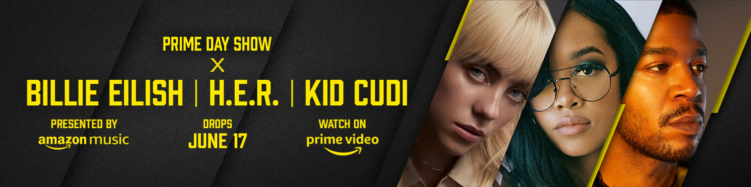 Prime Day Show featuring Billie Eilish, H.E.R., and Kid Cudi. Drops June 17th.