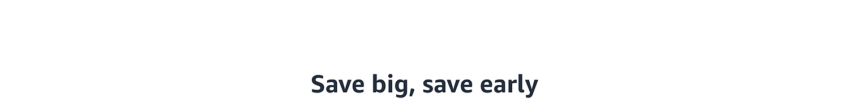 Save big, save early