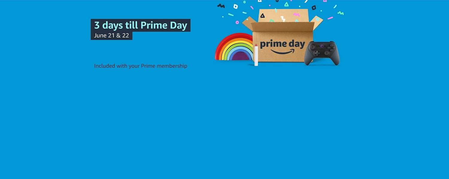 3 days till Prime Day; June 21 and 22. Included with your Prime membership