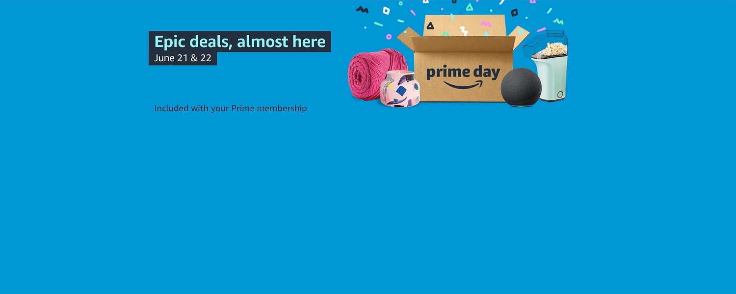 Epic deals, almost here; June 21 and 22. Included with your Prime membership