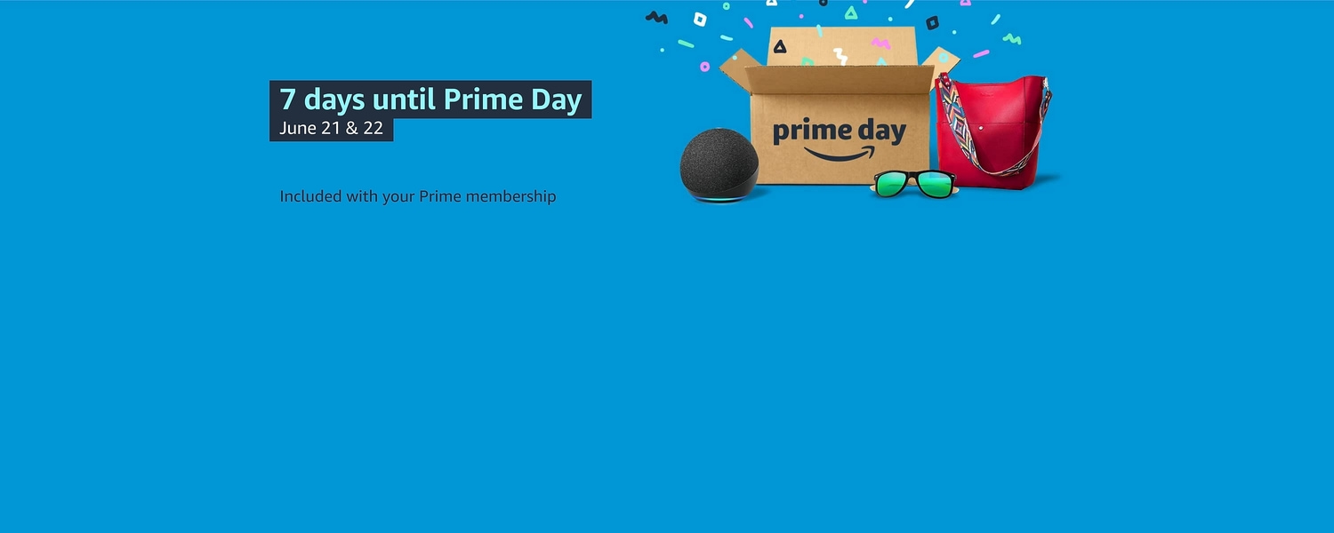7 days until Prime Day, June 21 and 22. Included with your Prime membership