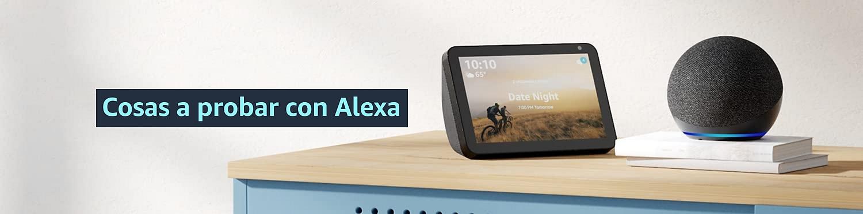 Cosas a probar con Alexa
