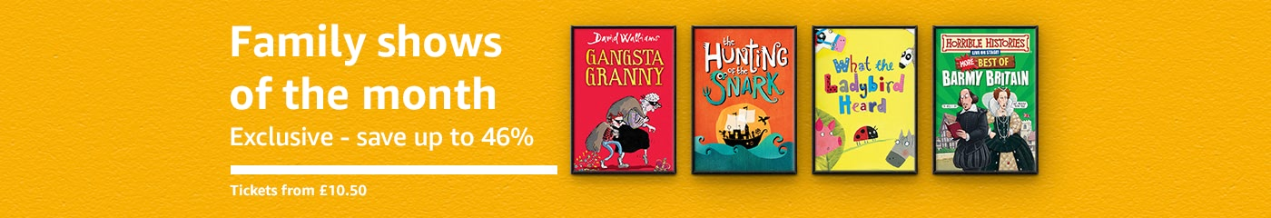 Family Shows of the Month - save up to 46%