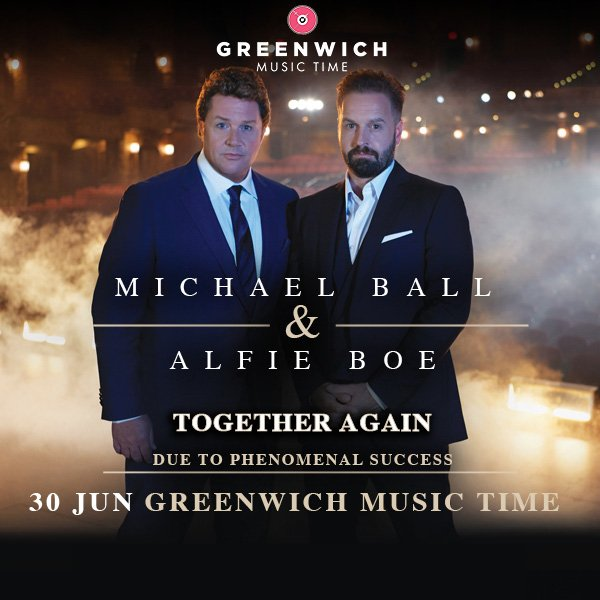 Michael Ball Alfie Boe GMT Greenwich Music Time Tickets