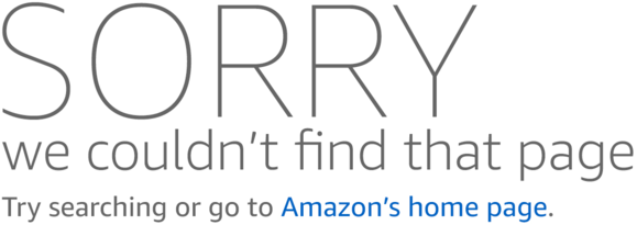 Sorry! We couldn't find that page. Try searching or go to Amazon's home page.