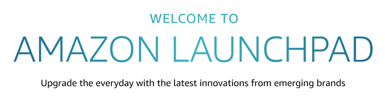 Amazon Launchpad: New Products from Today's Brightest Startups