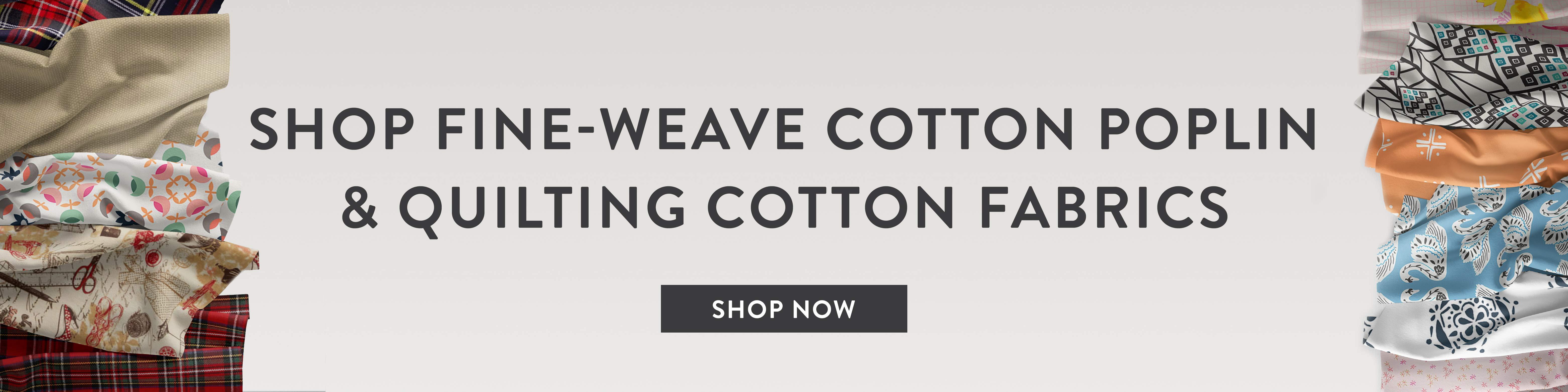 Cotton poplin and premium quilting cotton