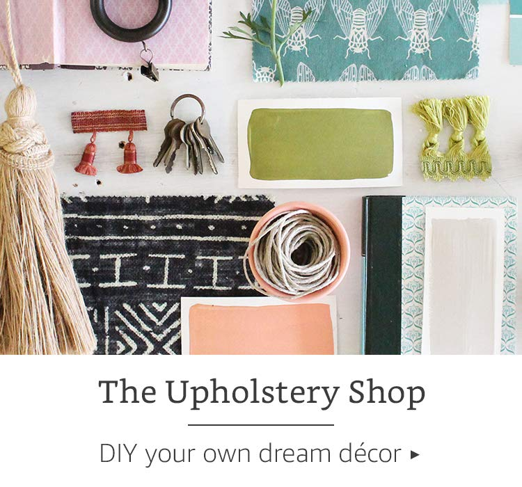 The Upholstery Shop - DIY your own dream decor