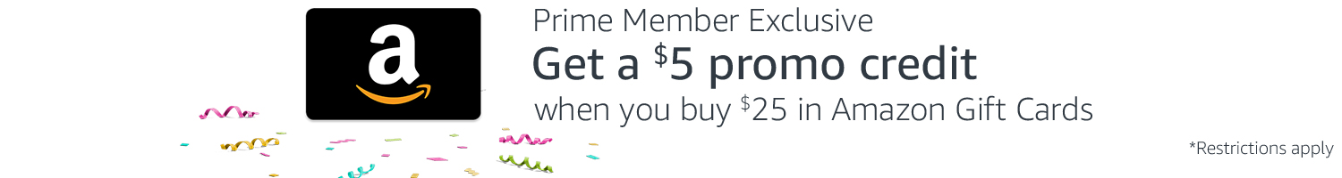 Get a $5 promo credit when you buy $25 in Amazon Gift Cards  *restrictions apply