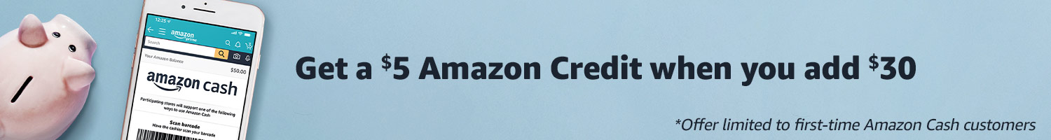 Amazon Cash | Get a $5 Amazon Credit when you add $30