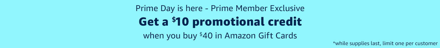 Prime Member Exclusive: Get a $10 promo credit when you buy $40 in Amazon Gift Cards*