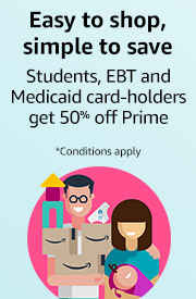 Easy to shop, simple to save | Students, EBT and Medicaid card-holders get 50% off Prime | *Conditions apply