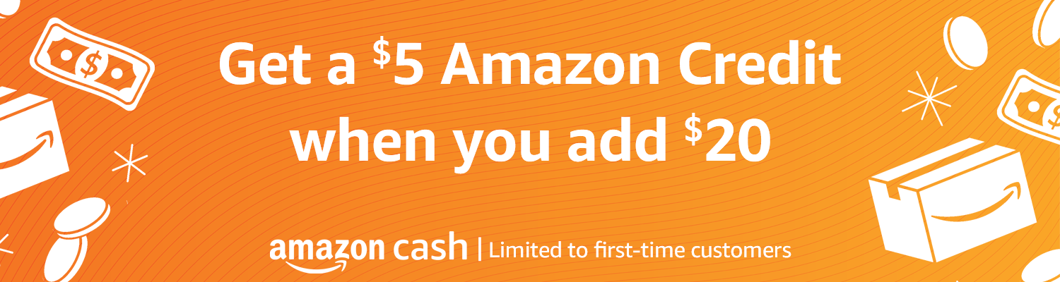 Get a $5 Amazon Credit when you add $20 | Amazon Cash | Limited to first-time customers