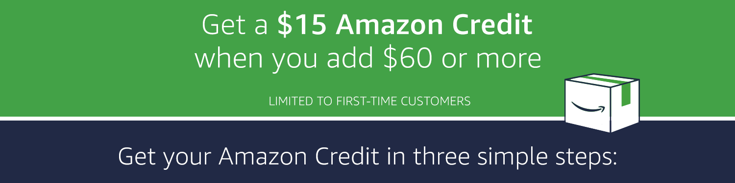 Get a $15 Amazon Credit when you Add $0 or more | LIMITED TO FIRST-TIME CUSTOMERS | Get your Amazon Credit in three simple steps: