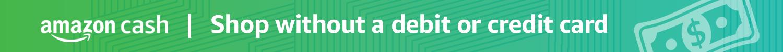 Amazon Cash | Shop without a debit or credit card