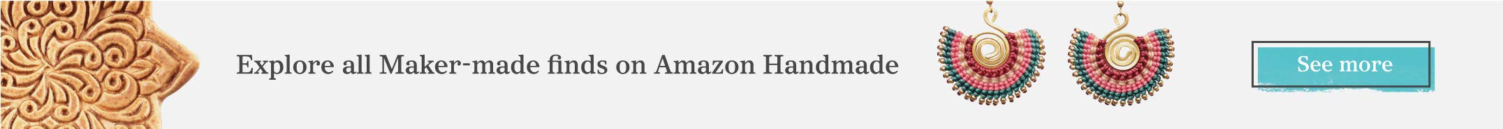 Explore all Maker-made finds on Amazon Handmade