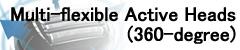 360-degree Multi-Flexible Active Head