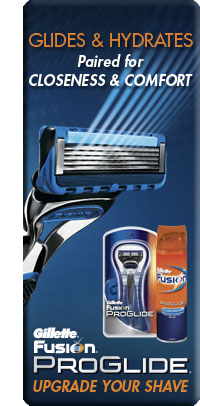 Glides & Hydrates Paired for Closeness & Comfort - Gillette Fusion ProGlide Upgrade Your Shave