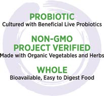 Probiotic: Cultured with Beneficial Live Probiotics; Non-GMO Verified: Made with Organic Vegetables and Herbs; Whole: Bioavailable, Easy-to-Digest Food