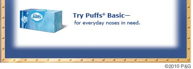 Try Puffs(R) Basic - for everyday noses in need.