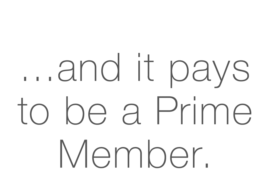 pays to be a prime member....