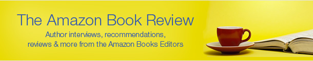 The Amazon Book Review, where the Amazon Books editors recommend books, select Best of the Month, showcase author interviews, and more