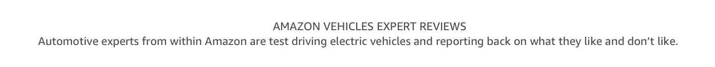 Amazon Vehicles Expert Reviews