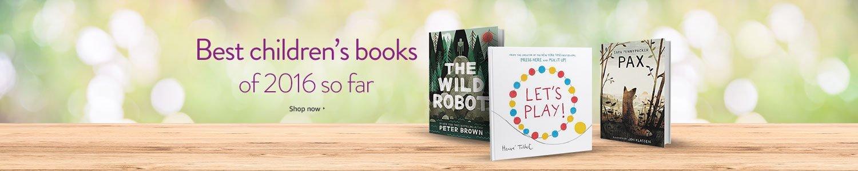 Best children's books of 2016 so far