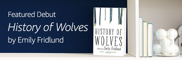 Featured Debut: History of Wolves by Emily Fridlund