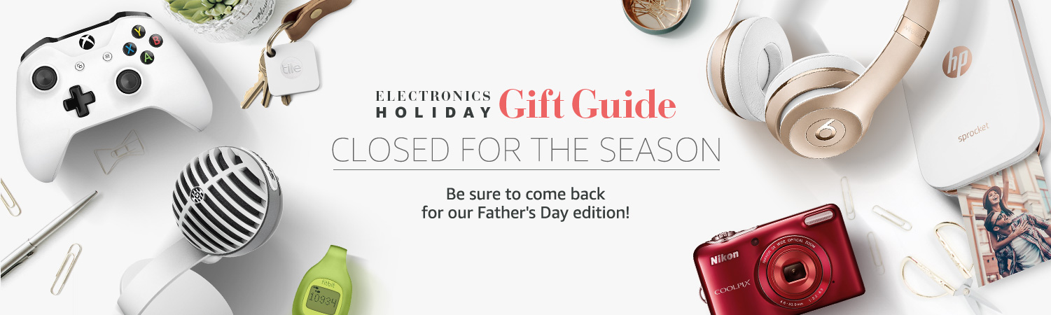 Electronics Holiday Gift Guide is closed for the season. Be sure to come back for our Father's Day edition!